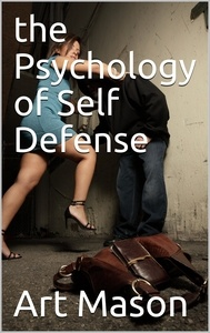 The Psychology of Self Defense