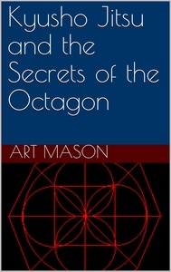 Kyusho Jitsu and the Secrets of the Octagon